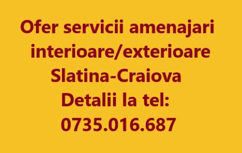 Oferta amenajari int./ext. slatina craiova